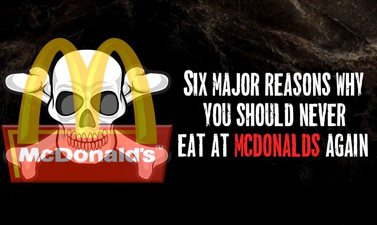 6 Reasons Why You Should Never Eat At McDonald's Again!