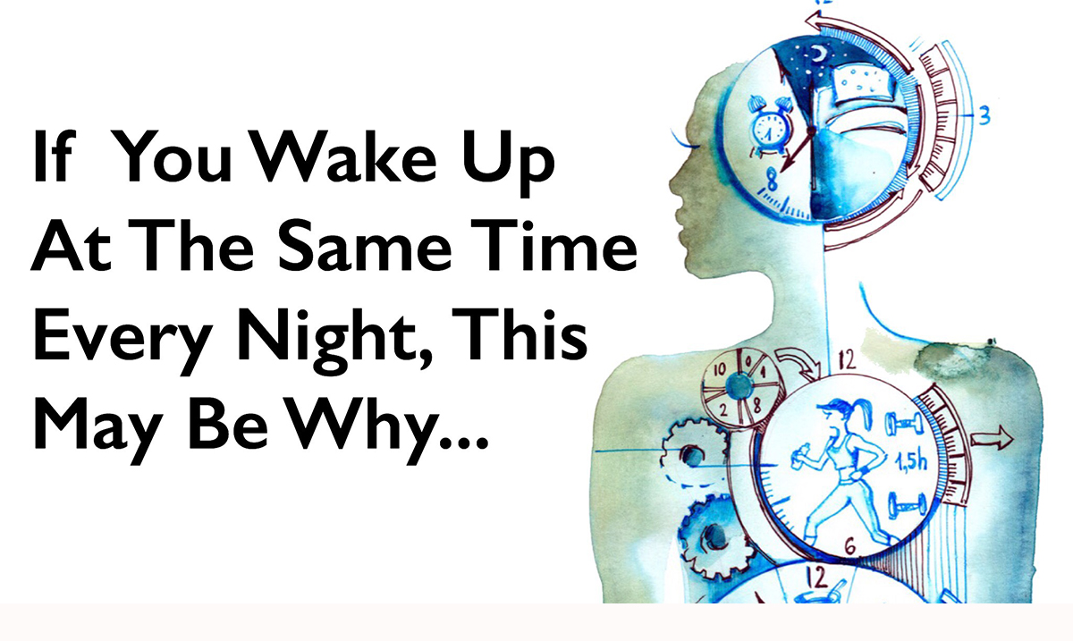 Waking Up at the Same Time Every Night? This Is What Your Body Is Trying to Tell You, Based On the Time You Wake-up Each Night