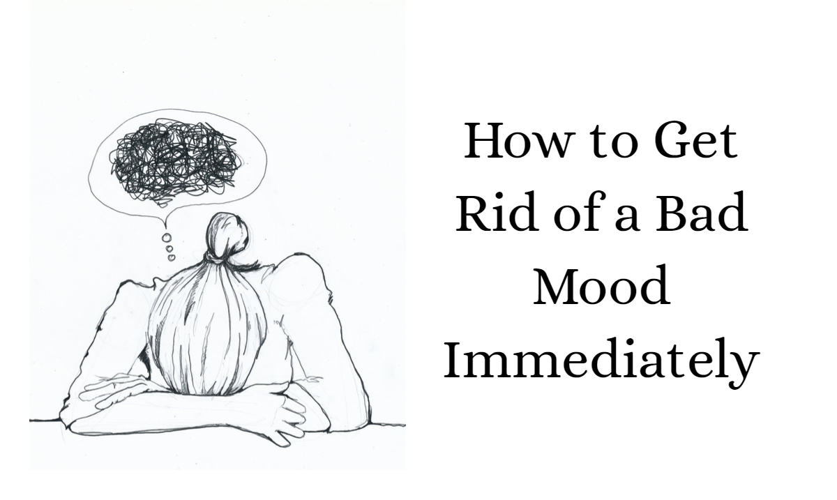 12 Ways to Immediately Get Out of a Bad Mood