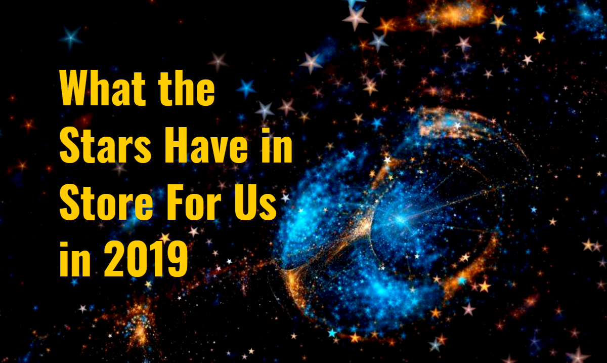 Discover What Your Future Has In Store For You in 2019, According to the Stars