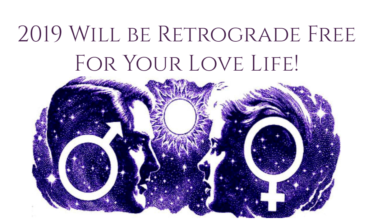 There Will Be No Retrogrades in Your Love Life During 2019, And You Can Thank Mars & Venus