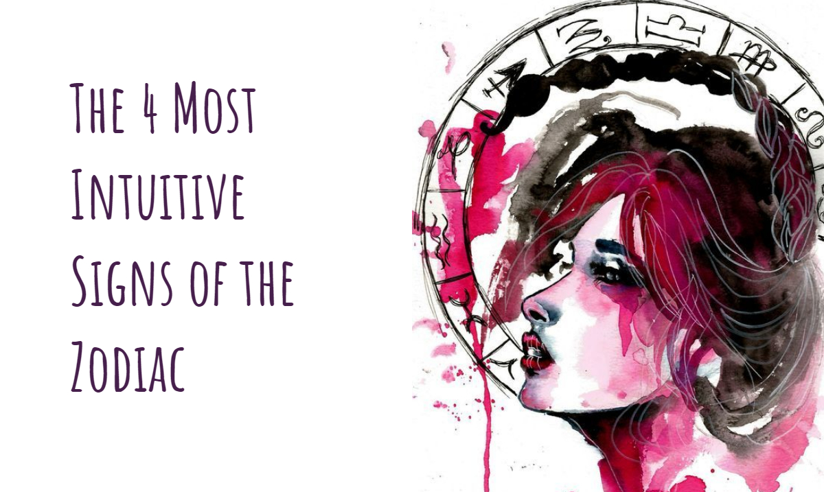The 4 Most Intuitive Signs of the Zodiac
